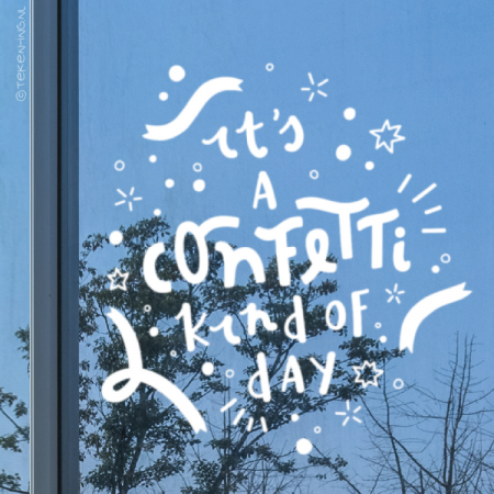Confetti kind of day quote raamtekening