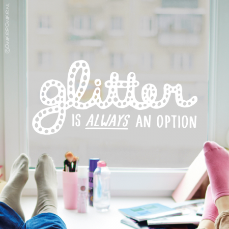 Glitter is always an option quote raamtekening