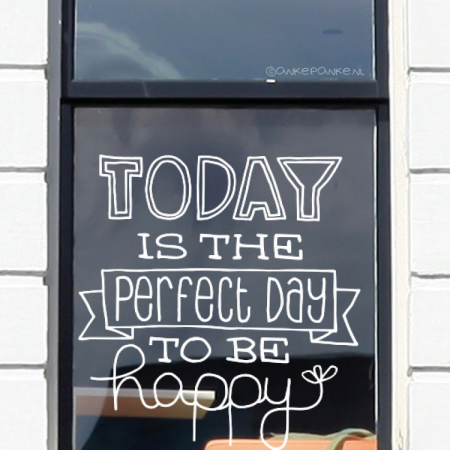 Today is the perfect day to be happy quote raamtekening