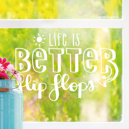 Life is better in flip flops quote raamtekening